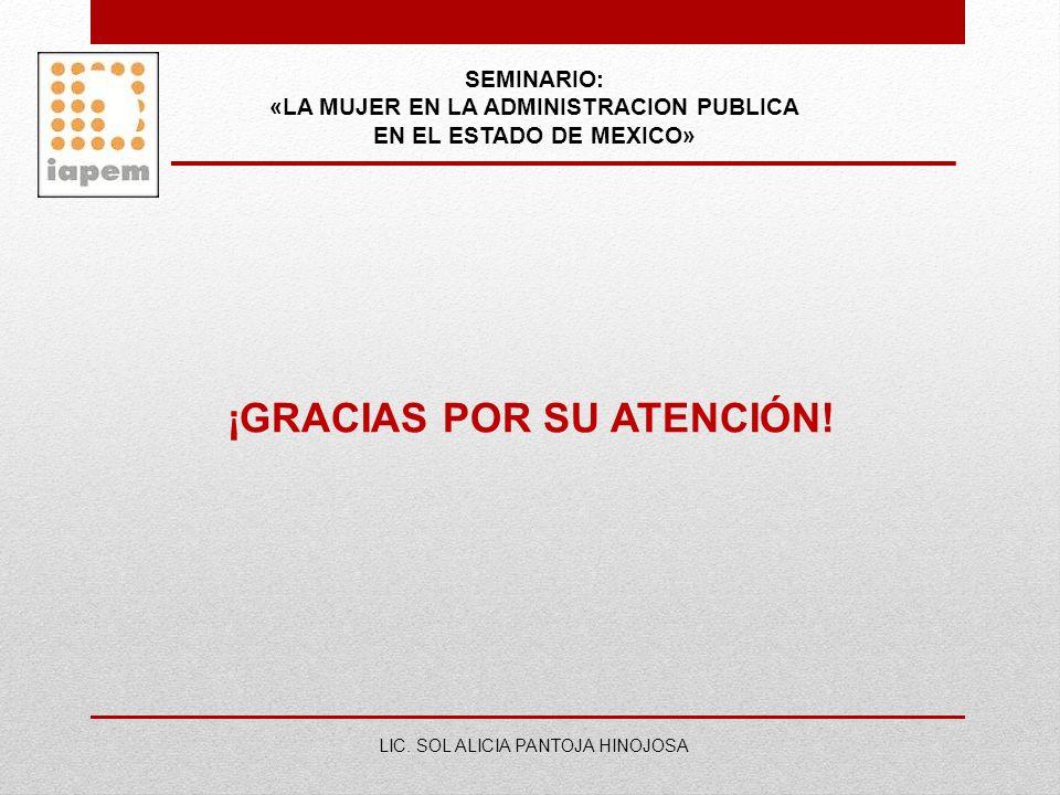 «LA MUJER EN LA ADMINISTRACION PUBLICA ¡GRACIAS POR SU ATENCIÓN!