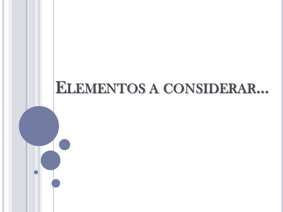 Elementos a considerar…