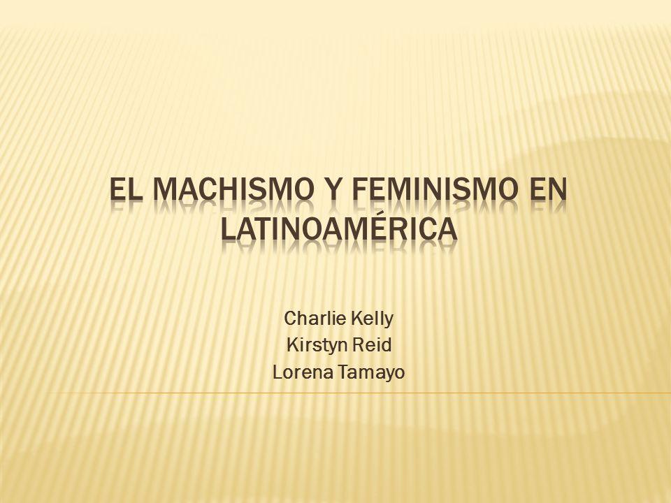 El machismo y feminismo en Latinoamérica