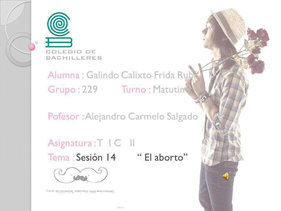 Alumna : Galindo Calixto Frida Rubí .