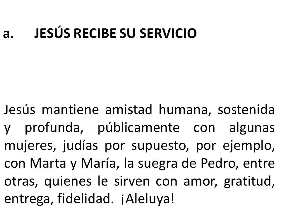 a. JESÚS RECIBE SU SERVICIO
