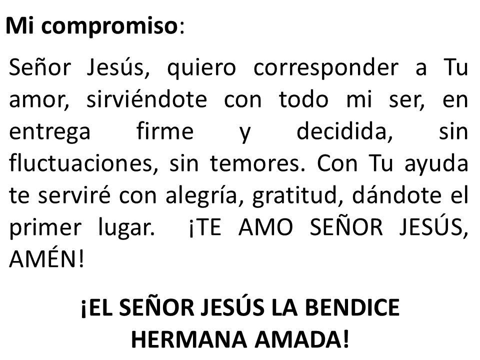 ¡EL SEÑOR JESÚS LA BENDICE