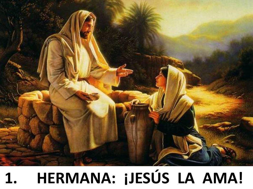 1. HERMANA: ¡JESÚS LA AMA!
