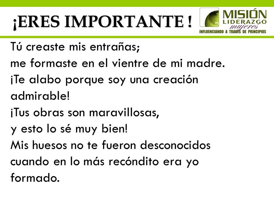 ¡ERES IMPORTANTE !