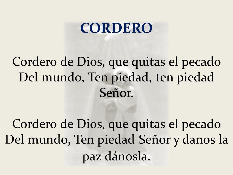CORDERO Cordero de Dios, que quitas el pecado