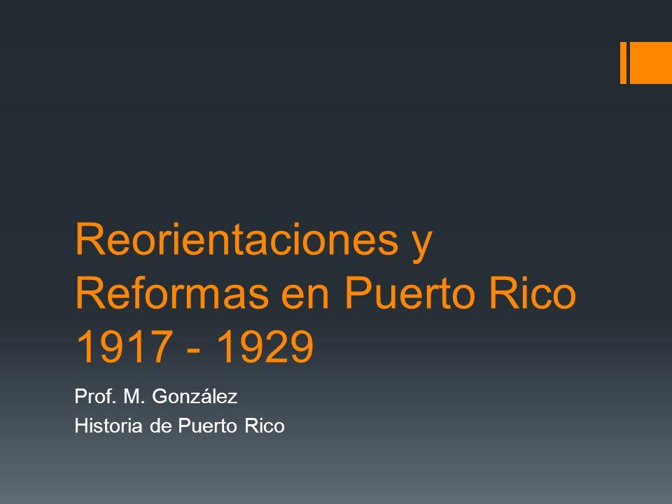 Reorientaciones y Reformas en Puerto Rico 1917 - 1929
