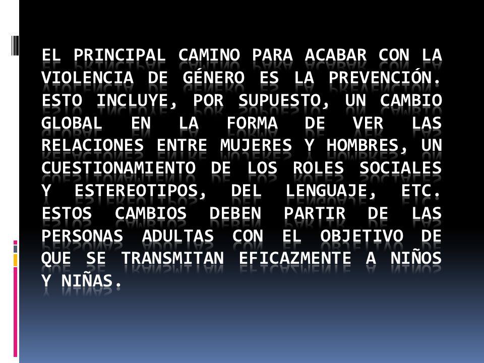 El principal camino para acabar con la violencia de género es la prevención.