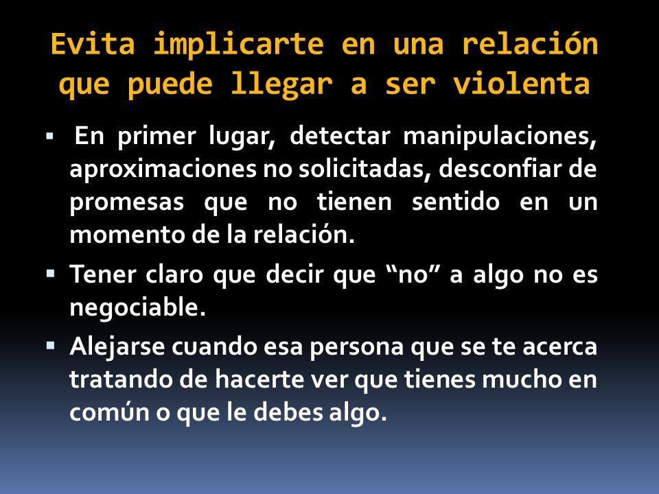 Evita implicarte en una relación que puede llegar a ser violenta