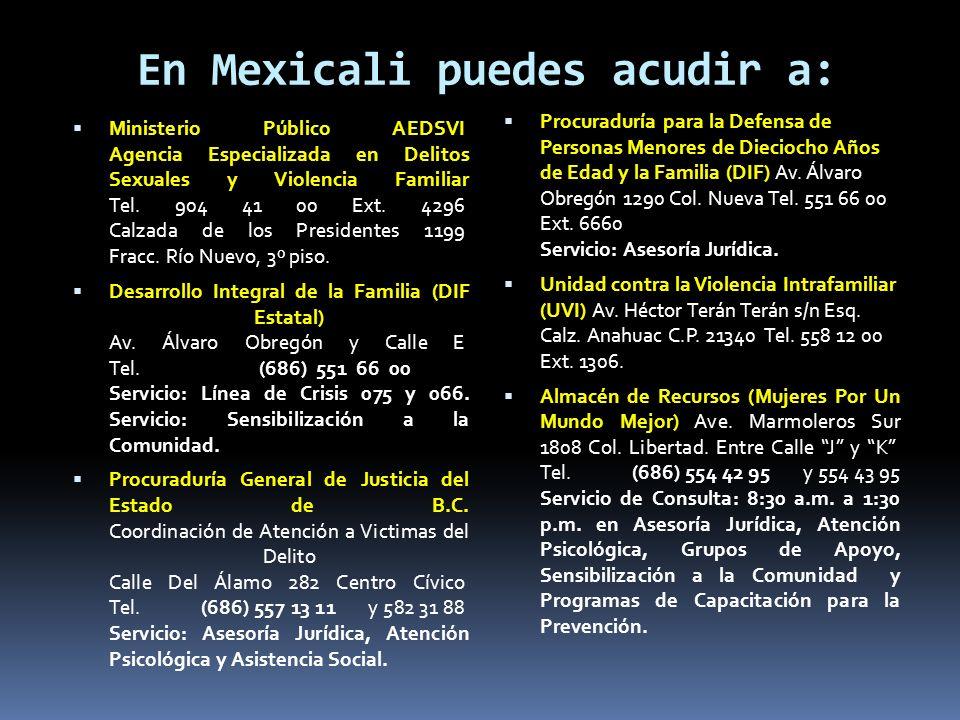 En Mexicali puedes acudir a: