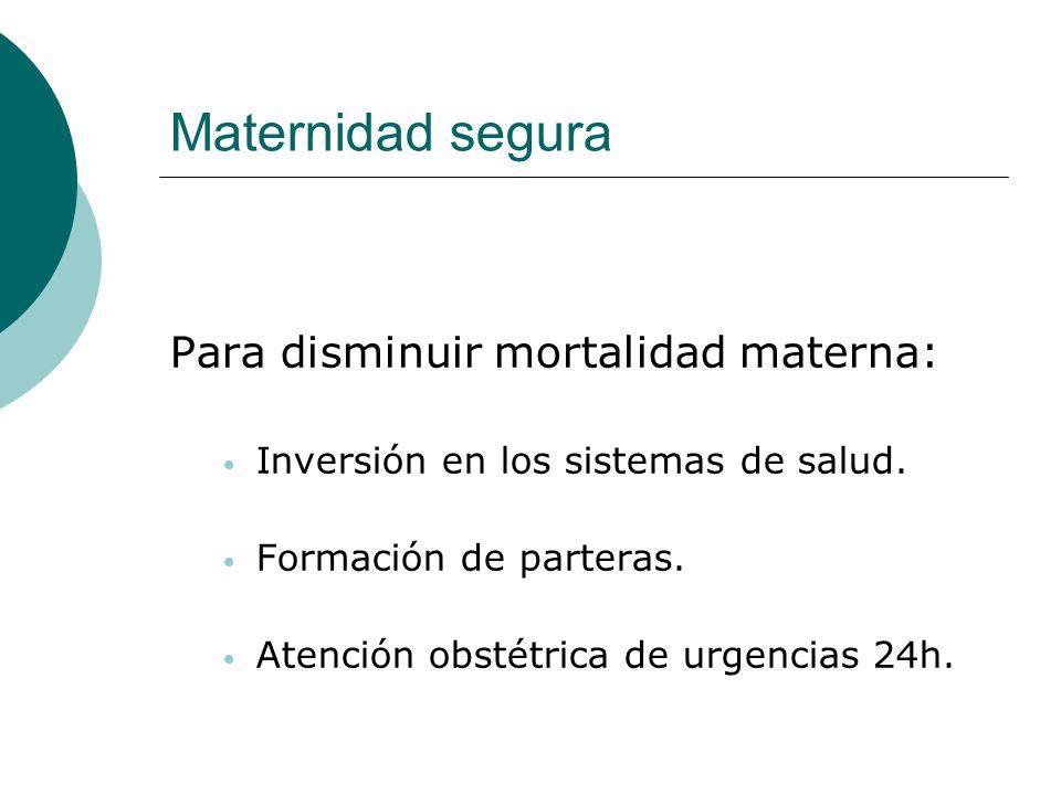 Maternidad segura Para disminuir mortalidad materna: