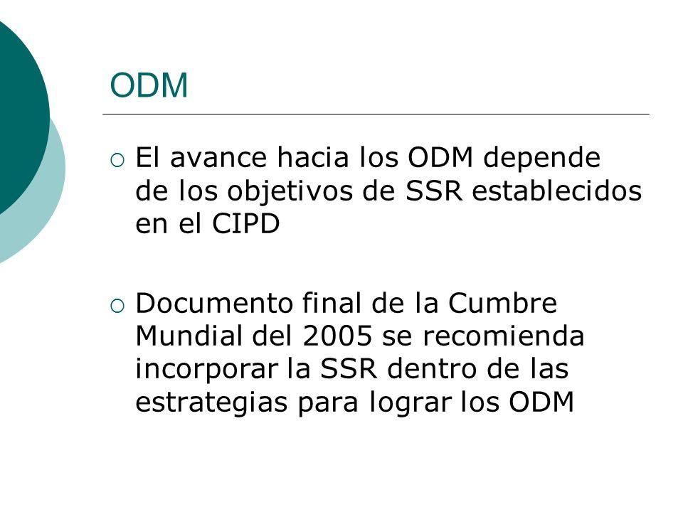 ODM El avance hacia los ODM depende de los objetivos de SSR establecidos en el CIPD.