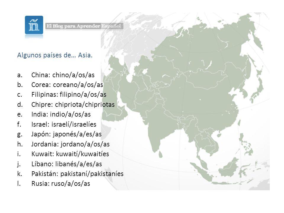 Algunos países de… Asia.
