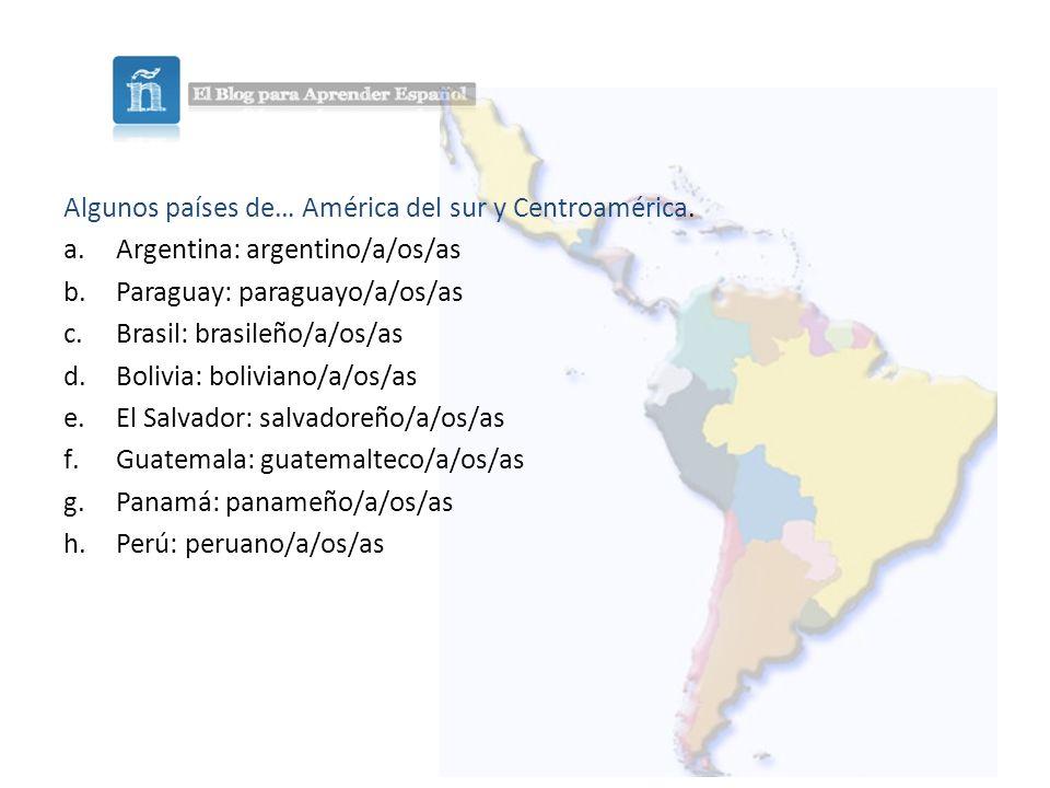 Algunos países de… América del sur y Centroamérica.
