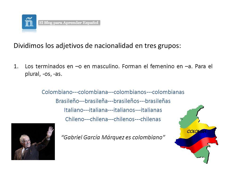 Dividimos los adjetivos de nacionalidad en tres grupos: