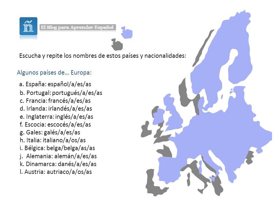 Escucha y repite los nombres de estos países y nacionalidades: