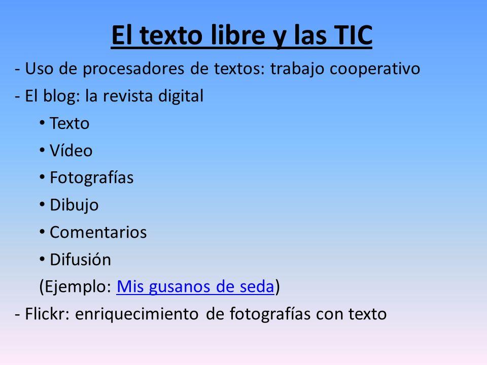 El texto libre y las TICUso de procesadores de textos: trabajo cooperativo. El blog: la revista digital.