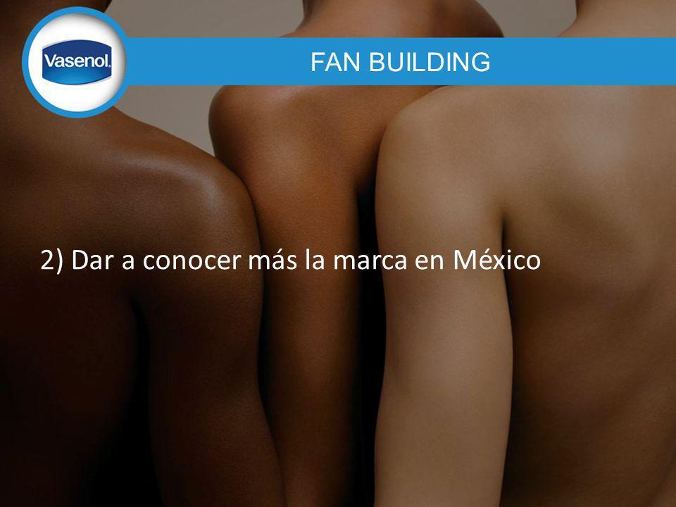 2) Dar a conocer más la marca en México
