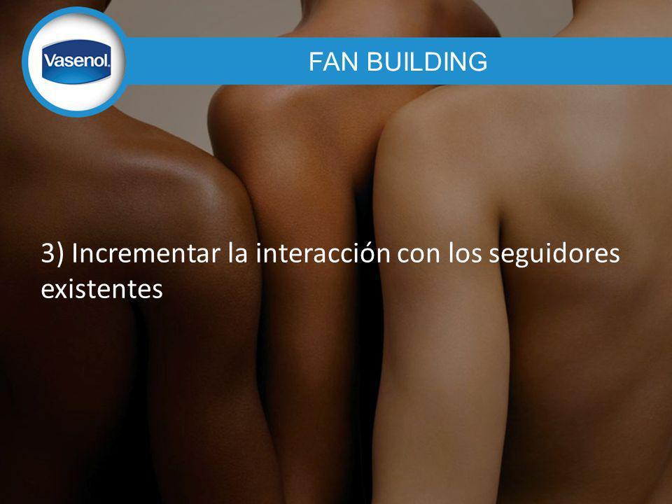 3) Incrementar la interacción con los seguidores existentes