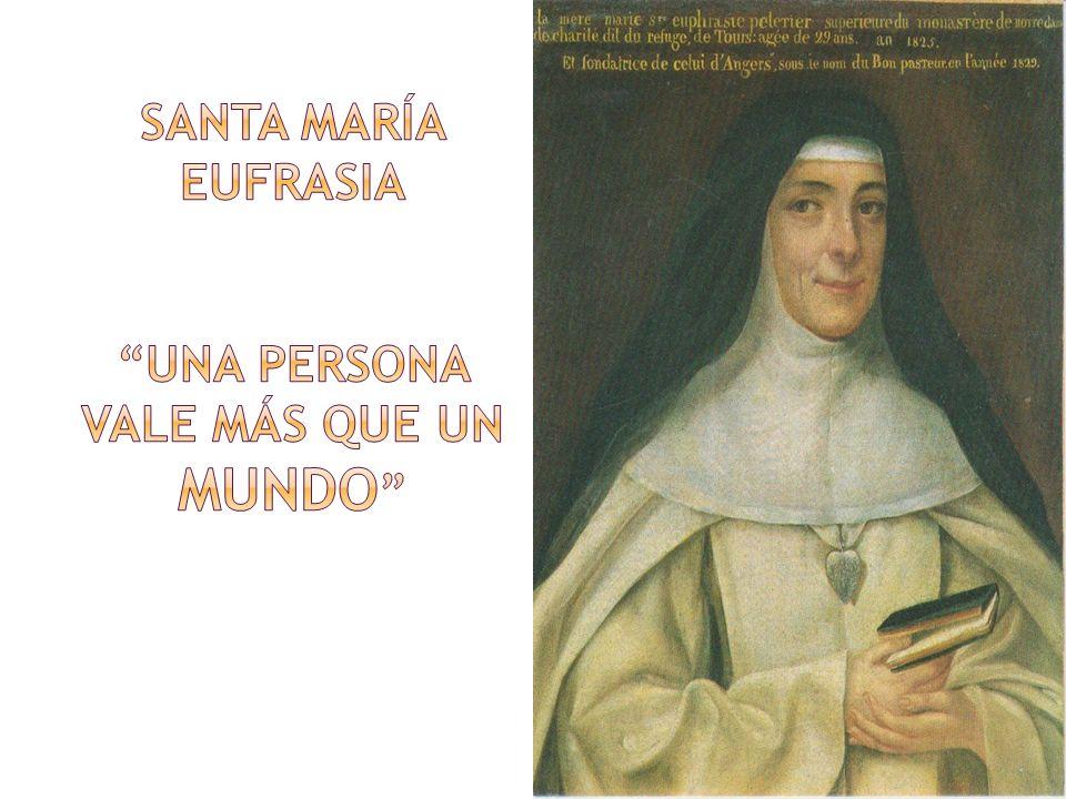 Santa María Eufrasia Una persona vale más que un mundo