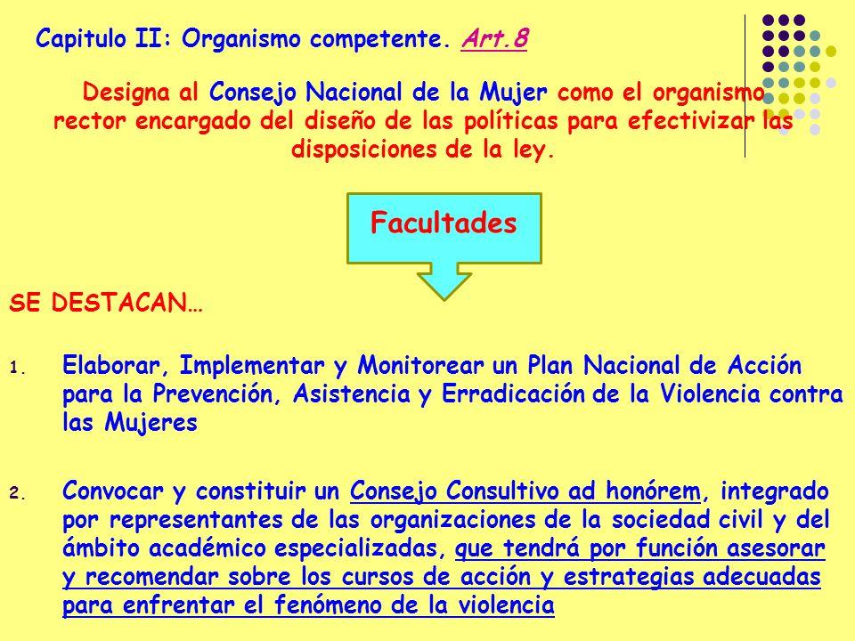 Facultades Capitulo II: Organismo competente. Art.8
