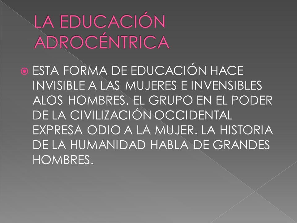 LA EDUCACIÓN ADROCÉNTRICA
