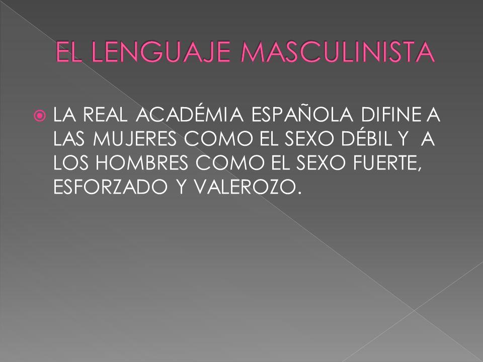 EL LENGUAJE MASCULINISTA