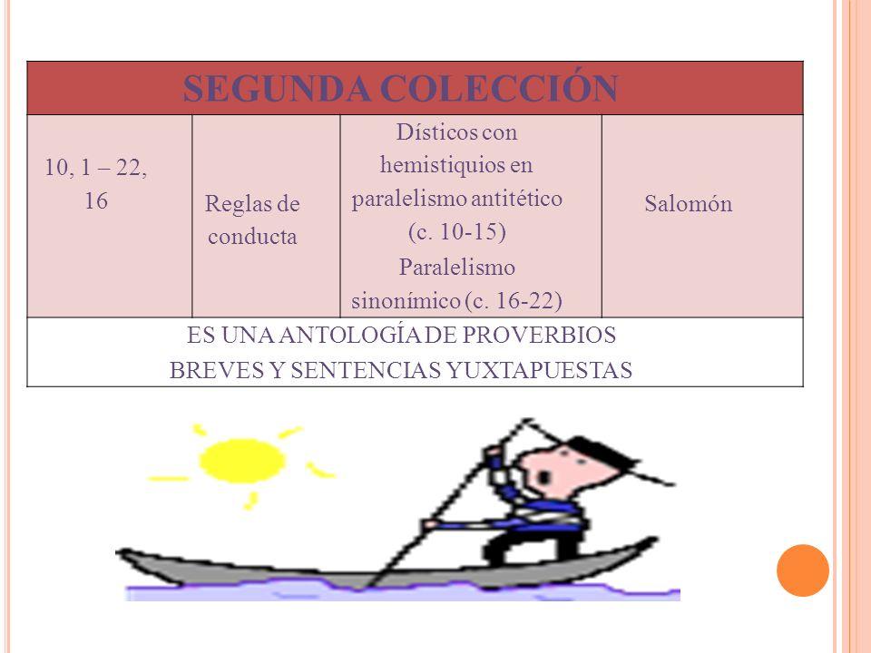 SEGUNDA COLECCIÓN 10, 1 – 22, 16 Reglas de conducta