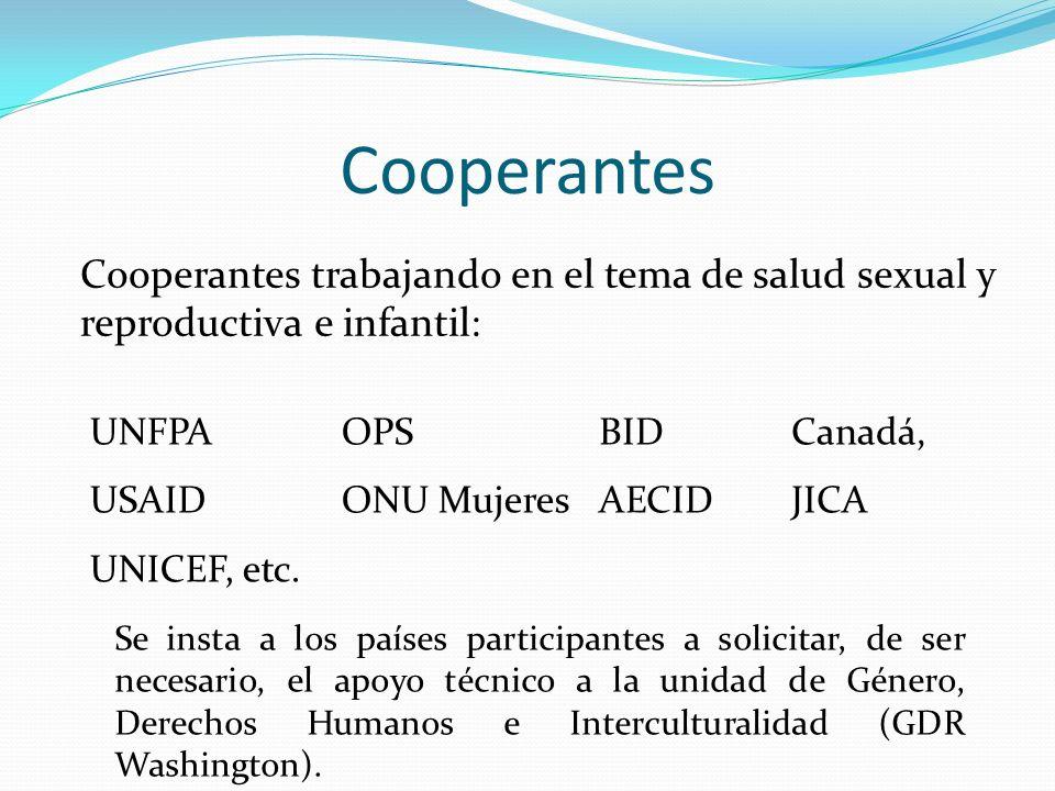 Cooperantes Cooperantes trabajando en el tema de salud sexual y reproductiva e infantil: UNFPA. OPS.