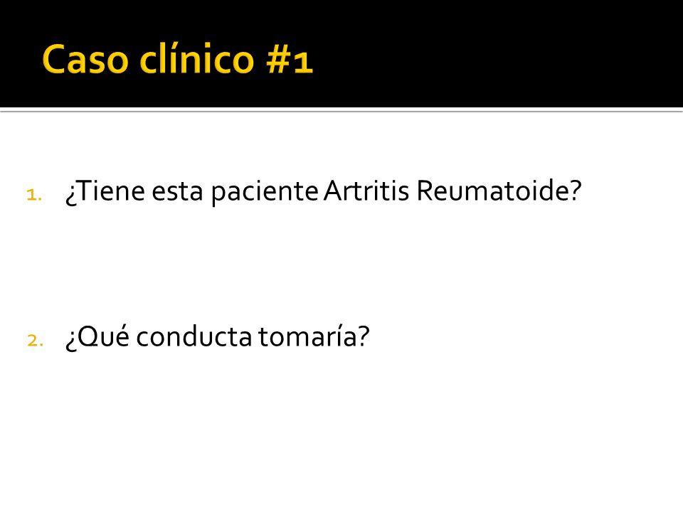 Caso clínico #1 ¿Tiene esta paciente Artritis Reumatoide