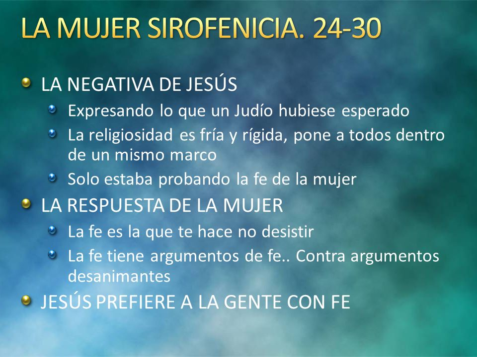 LA MUJER SIROFENICIA. 24-30 LA NEGATIVA DE JESÚS