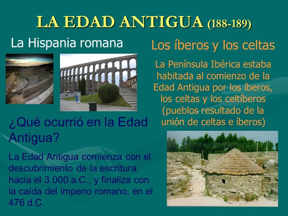 LA EDAD ANTIGUA (188-189) La Hispania romana Los íberos y los celtas