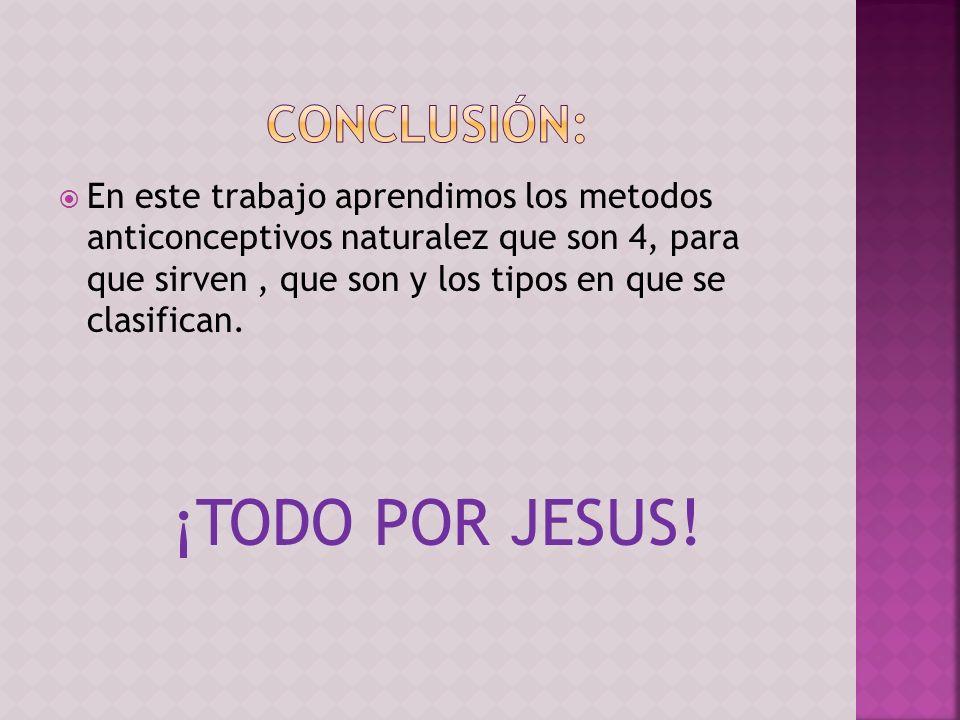 ¡TODO POR JESUS! Conclusión: