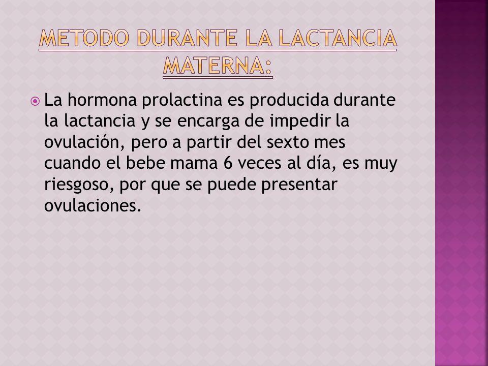 METODO DURANTE LA LACTANCIA MATERNA: