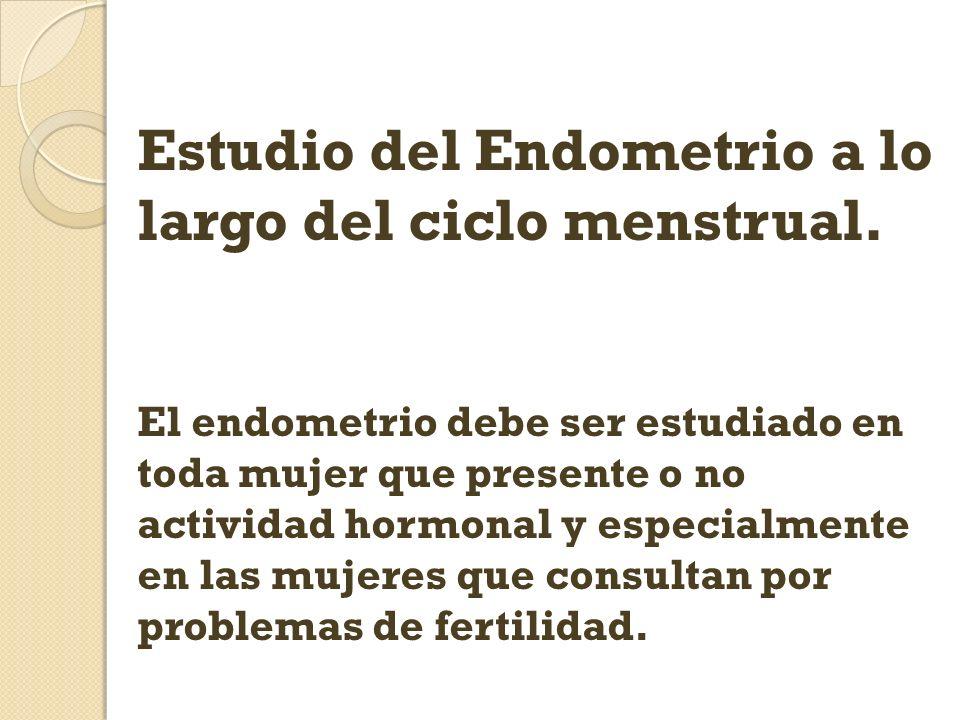 Estudio del Endometrio a lo largo del ciclo menstrual.