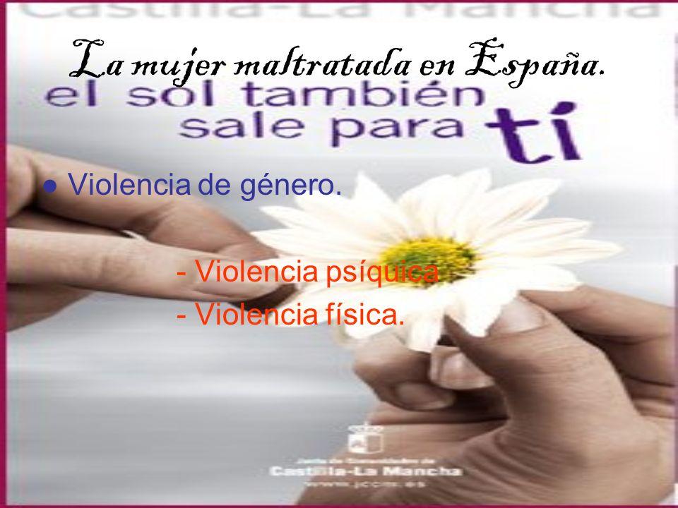 La mujer maltratada en España.
