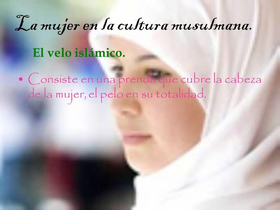 La mujer en la cultura musulmana. El velo islámico.