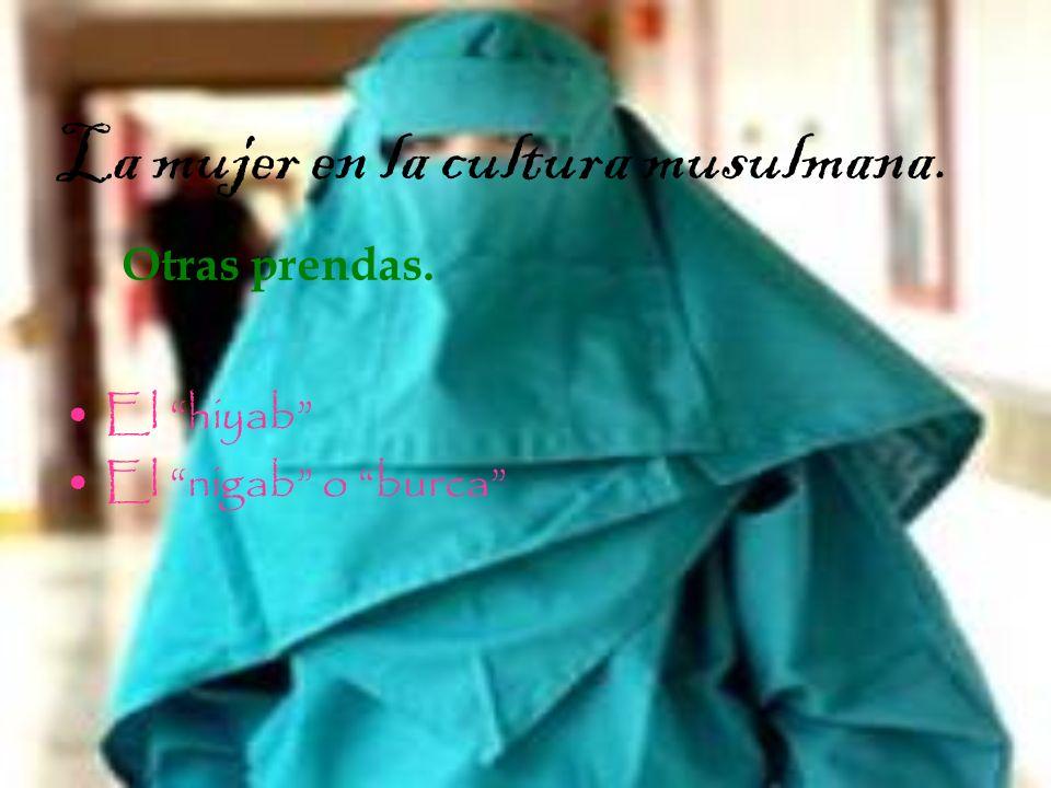 La mujer en la cultura musulmana. Otras prendas.