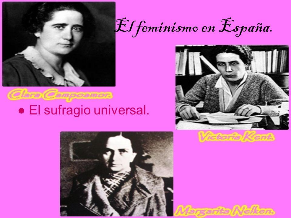 El feminismo en España. ● El sufragio universal.