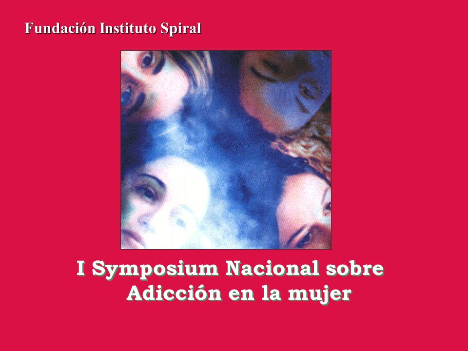 I Symposium Nacional sobre Adicción en la mujer