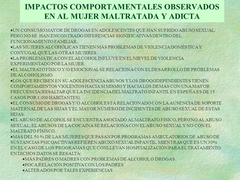 IMPACTOS COMPORTAMENTALES OBSERVADOS EN AL MUJER MALTRATADA Y ADICTA