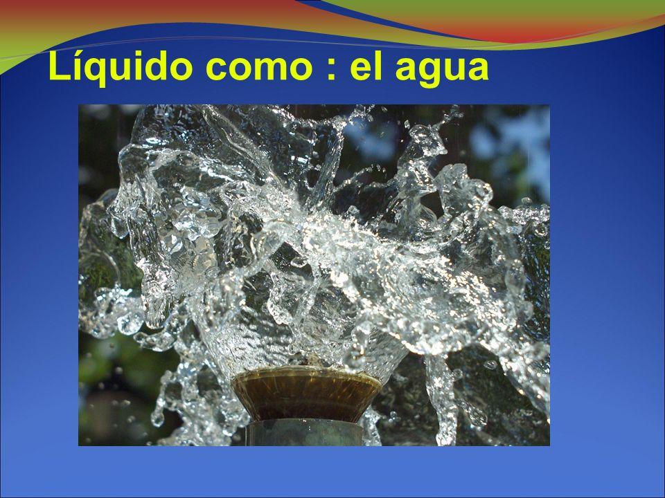 Líquido como : el agua