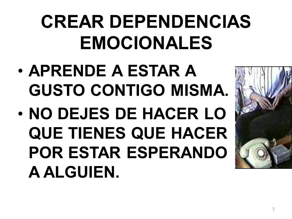 CREAR DEPENDENCIAS EMOCIONALES