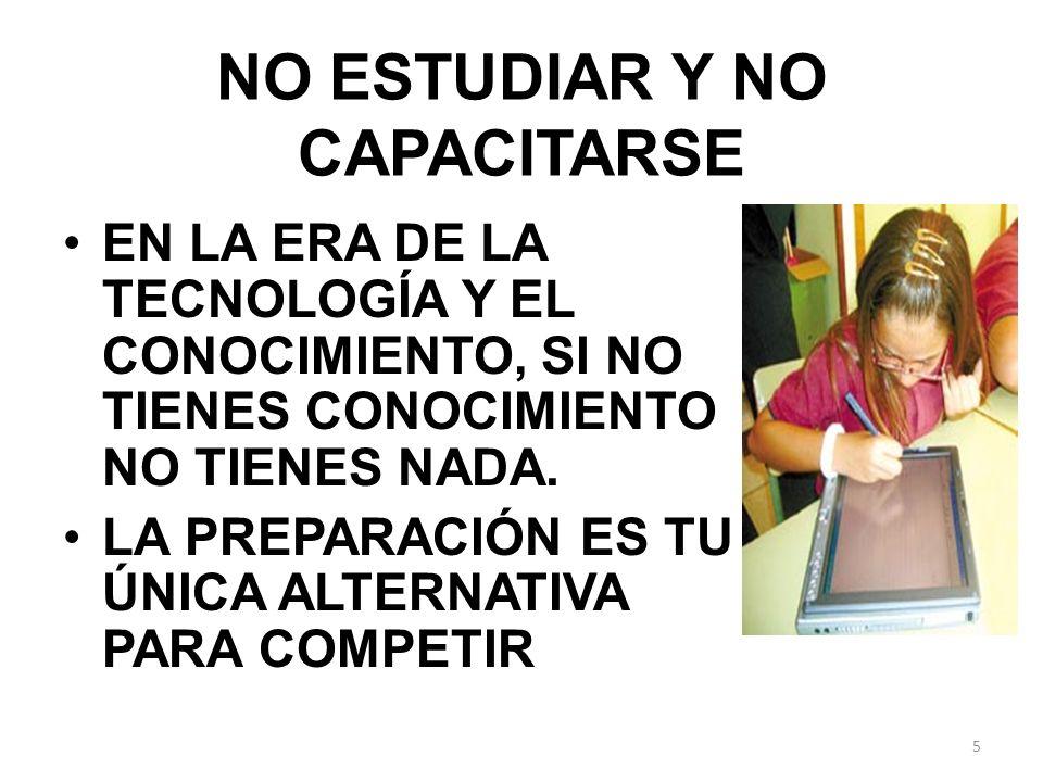 NO ESTUDIAR Y NO CAPACITARSE