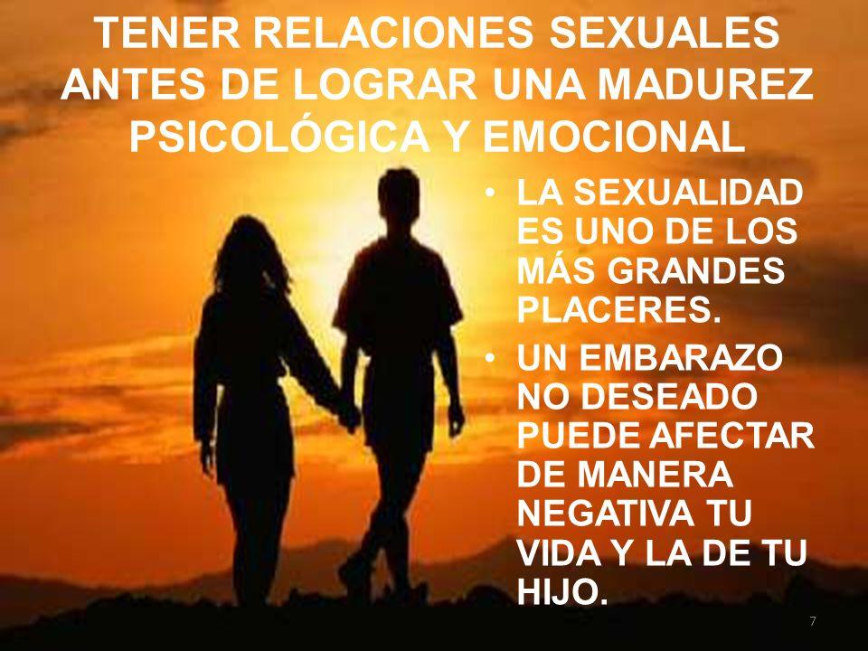 TENER RELACIONES SEXUALES ANTES DE LOGRAR UNA MADUREZ PSICOLÓGICA Y EMOCIONAL