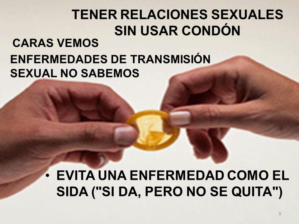 TENER RELACIONES SEXUALES SIN USAR CONDÓN