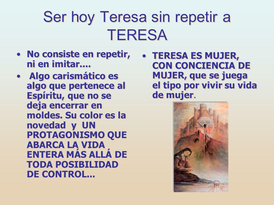 Ser hoy Teresa sin repetir a TERESA