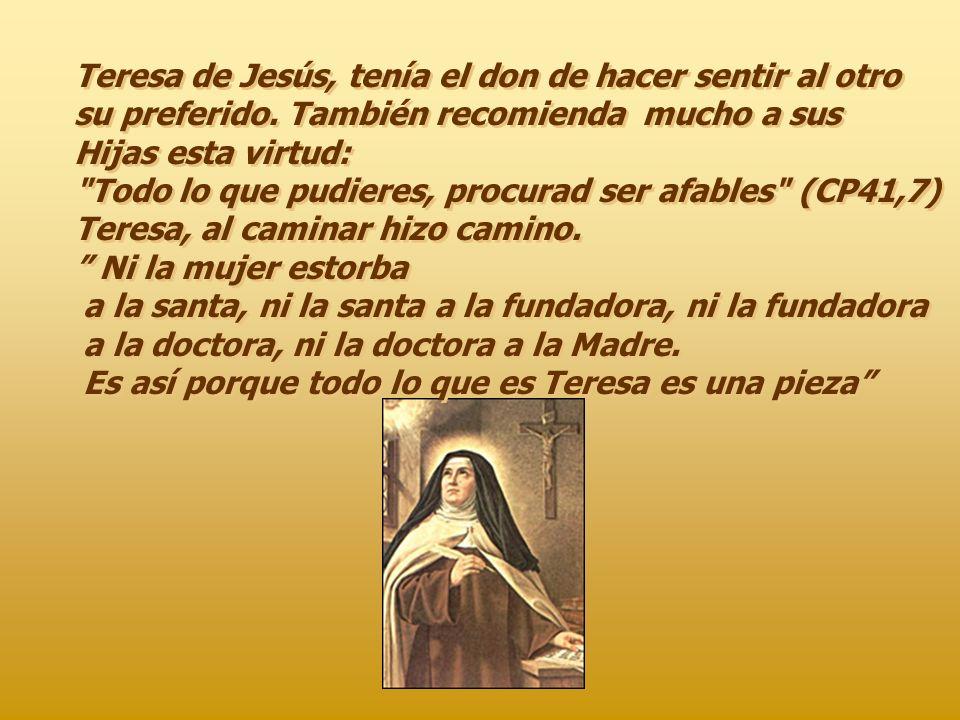 Teresa de Jesús, tenía el don de hacer sentir al otro