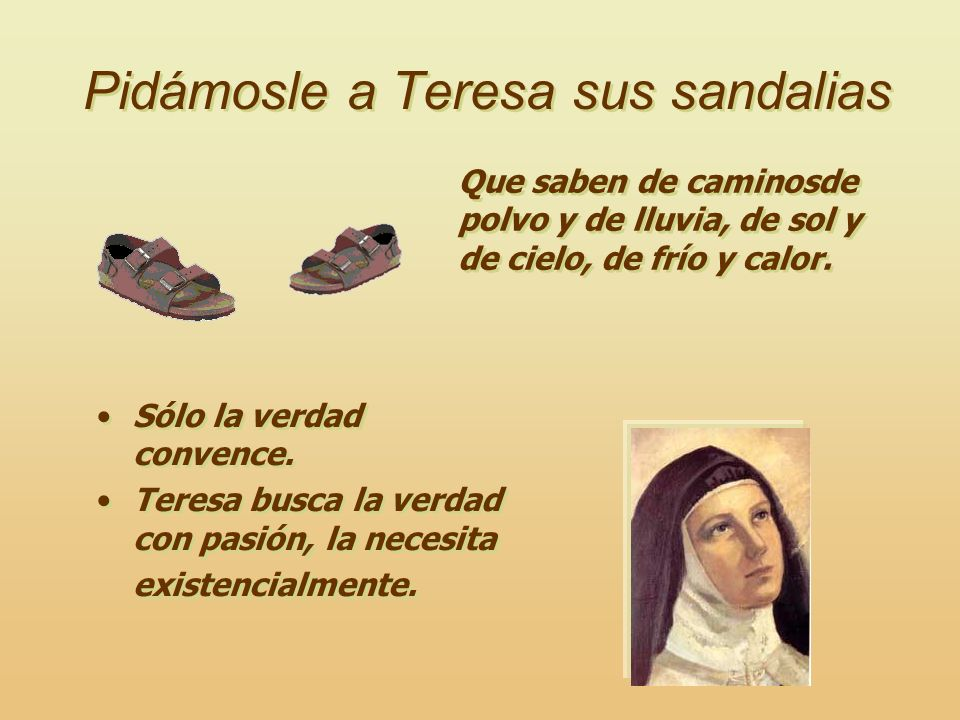 Pidámosle a Teresa sus sandalias