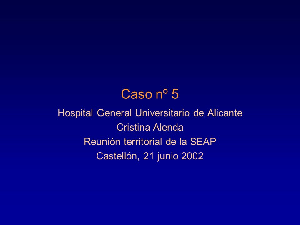 Caso nº 5 Hospital General Universitario de Alicante Cristina Alenda