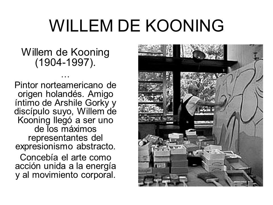 WILLEM DE KOONING Willem de Kooning (1904-1997). …